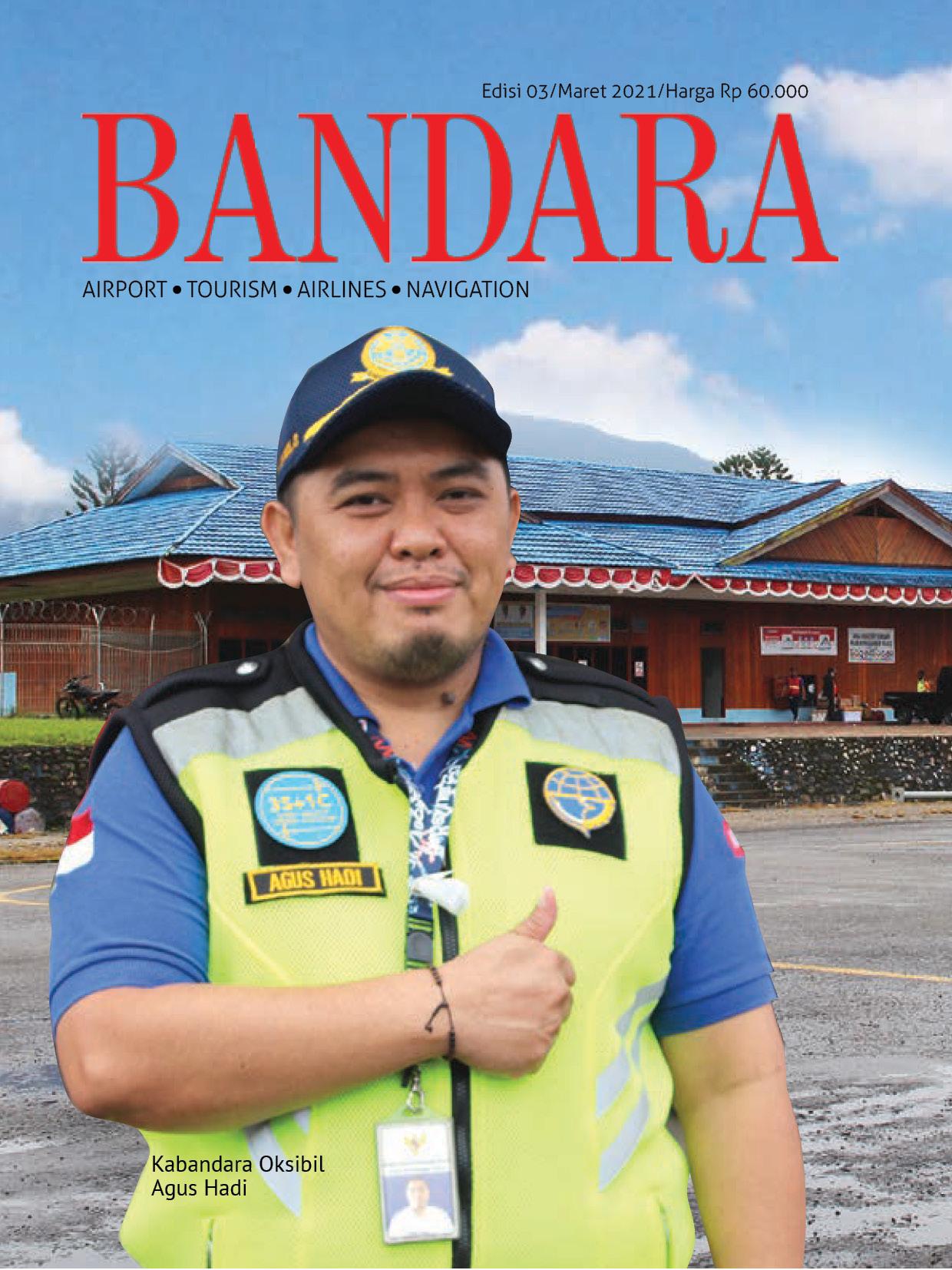Cover E MAGAZINE MAJALAH BANDARA MARET 2021 - Bandara Teuku Cut Ali Tapak Tuan; Kerja Keras Memajukan Aceh Selatan